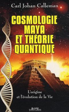 Livre-Cosmologie Maya-Carl Johan Calleman