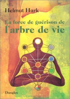 Livre-La Force de la guérison de l'arbre de vie-Helmut Hark