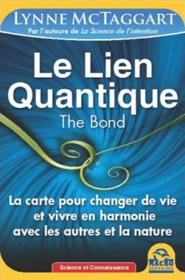Livre - Le lien Quantique - Lynne Mc Taggart
