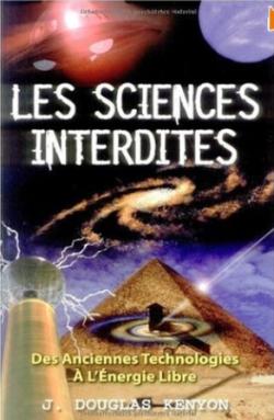 Livre - Les sciences interdites - J. Douglas Kenyon